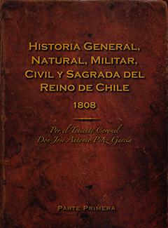 Resultado de imagen para HISTORIA NATURAL, MILITAR, CIVIL Y SAGRADA del reino de chile                  DEL REINO DE CHILE