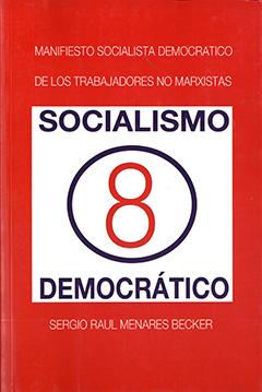 """Cubierta de color rojo. En la parte superior se encuentra el título en letras medianas de color blanco. En la parte central, dentro de un recuadro blanco, aparece escrito """"Socialismo democrático"""" y un número 8. En la parte inferior aparece el nombre del autor en letras medianas de color blanco."""