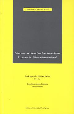 Estudios de derechos fundamentales : experiencia chilena e internacional