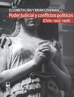 Poder judicial y conflictos políticos : (Chile: 1925-1958)