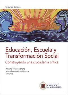 Educación, escuela y transformación social : construyendo una ciudadanía crítica