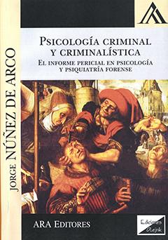 Psicología criminal y criminalística : el informe pericial en psicología y psiquiatría forense