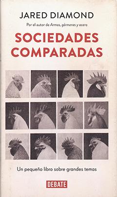 Sociedades comparadas : un pequeño libro sobre grandes temas