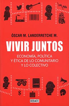 Vivir juntos :  economía, política y ética de lo comunitario y lo colectivo