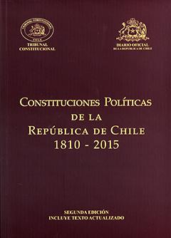Constituciones Políticas de la República de Chile 1810-2015