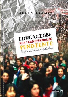 Educación : una transformación pendiente : pingüinos, patines y gratuidad