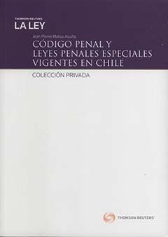 Código Penal y leyes penales especiales vigentes en Chile