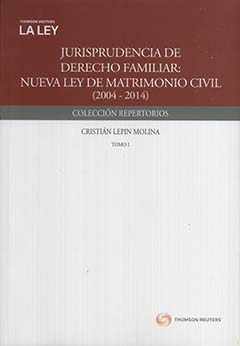 Jurisprudencia de derecho familiar : nueva Ley de Matrimonio Civil : ( 2004-2014)