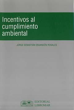 Incentivos al cumplimiento ambiental : autodenuncia, programas de cumplimiento y planes de reparación