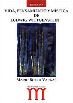 Vida, pensamiento y mística de Ludwing Wittgenstein