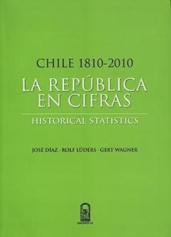 La República en cifras : Chile 1810-2010 : historical statistics