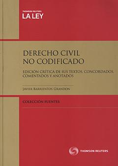 Derecho civil no codificado : edición crítitica de sus textos, concordados, comentados y anotados