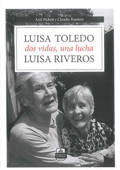 Cubierta ilustrada por la fotografía, en blanco y negro, de las dos dirigentas: Luisa Toledo y Luisa Riveros. En la parte superior, en una franja de color negro, se encuentran los nombres de los autores en letras pequeñas de color blanco. Más abajo, en un recuadro de color blanco, aparece el título en letras grandes de color negro y en letras medianas de color rojo.