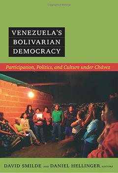 Venezuela's Bolivarian democracy : participation, politics, and culture under Chávez