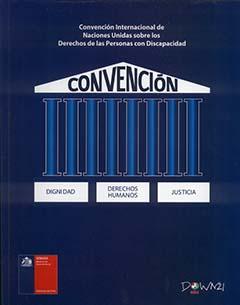 Convención Internacional de Naciones Unidas sobre los Derechos de las Personas con Discapacidad