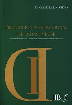 Protección internacional del consumidor : procesos de escasa cuantía en los litigios transfronterizos