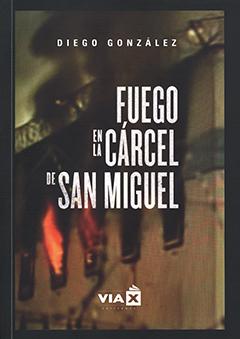 Fuego en la Cárcel de San Miguel