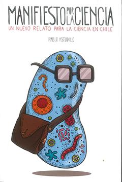Manifiesto por la ciencia : un nuevo relato para la ciencia en Chile