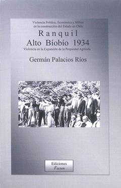 Violencia política, económica y militar en la construcción del Estado de Chile :  El caso Ranquil, alto Bíobío, 1934. La violencia en la expansión de la propiedad agrícola