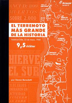 Cubierta de color naranja; en el costado derecho se aprecia el dibujo del mapa costero de la zona que fue más dañada con el terremoto de 1960. En la parte superior, en un rectángulo de color blanco, se encuentra el título en letras grandes de color naranjo. En la parte inferior aparece el nombre del autor en letras pequeñas de color blanco.