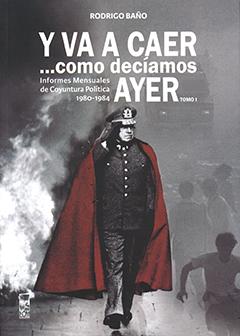 Cubierta en tonos grises con imagen de Augusto Pinochet caminando con saludo militar, de fondo se ven jóvenes corriendo entre una nube de humo. Título de la obra en gruesas y destacadas letras de color blanco en parte superior de la cubierta. Nombre del autor sobre el título en letras de color blanco.