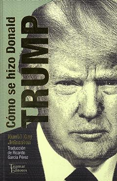 Cubierta de color verde claro, ilustrada por una imagen del rostro de Donald Trump. Al costado izquierdo, de forma vertical, aparece el título en letras medianas y grandes de color dorado. Más abajo aparece el nombre del autor en letras pequeñas de color dorado.