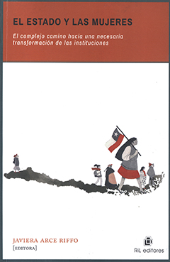 Cubierta de colores blanco y naranaja, con ilustración del mapa de Chile en color gris, donde van caminando varias mujeres de norte a sur del país. Título en parte superior, en franja horizontal color naranja, con letras grandes de color negro y letras pequeñas de color blanco. Nombre de la editora en base inferior izquierda con letras de color naranja.