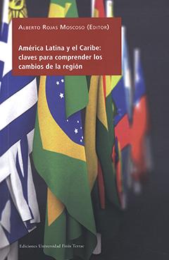 Cubierta ilustrada por una fotografía en colores en que se ven algunas banderas de América Latina. Título del libro en rectángulo pequeño de color rojo en parte superior, donde va con letras medianas de color blanco. Nombre del editor sobre el título en letras medianas y delgadas de color blanco.