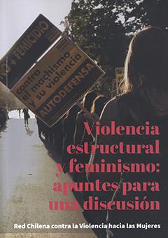 """Cubierta ilustrada por una fotografía en colores en que se ve una fila de mujeres, de espalda; una de ellas lleva un cartel que dice """"No + femicidio, contra el machismo y su violencia, autodefensa"""". En la parte inferior se encuentra el título en letras grandes de color fucsia."""